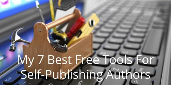 My-7-Best-Free-Tools-For-Self-Publishing-Authors-1